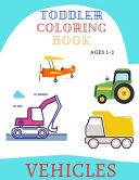 Toddler Coloring Book Vehicles Ages 1 3