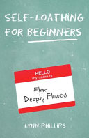Self Loathing for Beginners Book PDF