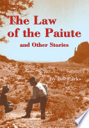 The Law of the Paiute and Other Stories