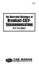 The Illustrated Dictionary of Broadcast CATV telecommunications
