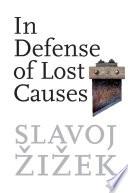"""""""In Defense of Lost Causes"""" by Slavoj Žižek"""