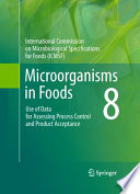 """Microorganisms in Foods 8: Use of Data for Assessing Process Control and Product Acceptance"" by International Commission on Microbiological Specifications for Foods (ICMSF)"