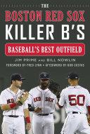 The Boston Red Sox Killer B s