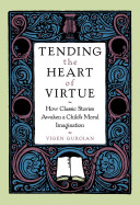 Tending the Heart of Virtue Pdf