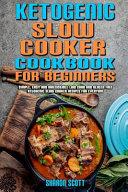 Ketogenic Slow Cooker Cookbook For Beginners