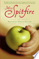 """Miss Spitfire: Reaching Helen Keller"" by Sarah Miller"