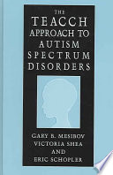 """The TEACCH Approach to Autism Spectrum Disorders"" by Gary B. Mesibov, Victoria Shea, Eric Schopler, Lynn W. Adams"