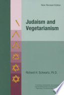 """Judaism and Vegetarianism"" by Richard H. Schwartz"