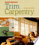 Popular Mechanics Trim Carpentry