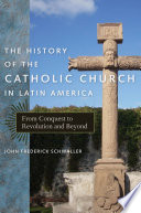 The History of the Catholic Church in Latin America Book