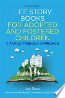 Life Story Books for Adopted and Fostered Children, Second Edition