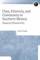 Class  Ethnicity  and Community in Southern Mexico