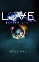 Love Beyond Life Book