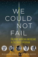 We Could Not Fail: The First African Americans in the Space ...