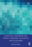Essential Grammar for Today's Writers, Students, and Teachers Pdf/ePub eBook