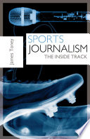 Sports Journalism  : The Inside Track