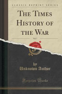 The Times History of the War  Vol  7  Classic Reprint
