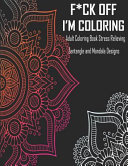 F Ck Off I M Coloring Adult Coloring Book Stress Relieving Zentangle And Mandala Designs