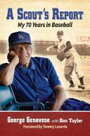 Scout's report: my 70 years in baseball.