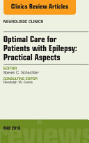Optimal Care for Patients with Epilepsy  Practical Aspects  an Issue of Neurologic Clinics  E Book