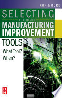 Selecting The Right Manufacturing Improvement Tools Book PDF