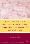 Mestiz@ Scripts, Digital Migrations, and the Territories of Writing