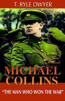 """Michael Collins: """"the Man who Won the War"""""""