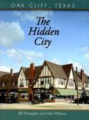 The hidden city, Oak Cliff, Texas