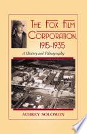 The Fox Film Corporation 1915 1935