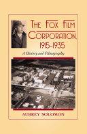 The Fox Film Corporation, 1915-1935