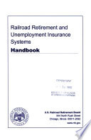 Railroad Retirement and Unemployment Insurance Systems Handbook