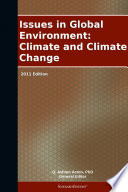 Issues in Global Environment  Climate and Climate Change  2011 Edition Book