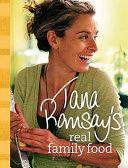 Tana Ramsay s Real Family Food