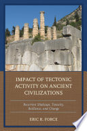 Impact of Tectonic Activity on Ancient Civilizations