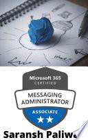 Microsoft 365 Certified Messaging Administrator Associate