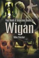 Foul Deeds Suspicious Deaths Around Wigan
