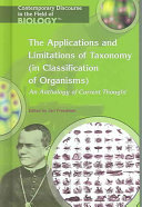 The Applications and Limitations of Taxonomy  in Classification of Organisms
