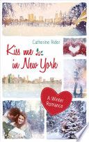 Kiss me in New York  : A Winter Romance