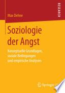 Soziologie der Angst  : Konzeptuelle Grundlagen, soziale Bedingungen und empirische Analysen