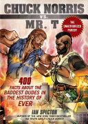 Chuck Norris Vs. Mr. T: 400 Facts About the Baddest Dudes in ...