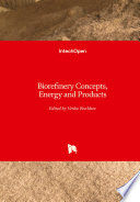 Biorefinery Concepts  Energy and Products Book
