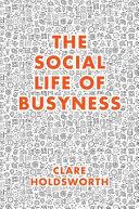 The Social Life of Busyness Pdf/ePub eBook