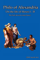 Philo of Alexandria  On The Life Of Moses