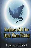 Restless with the Dark Moon Rising