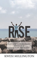 Rise  The 8 Keys to Overcoming Adversity and Living a Life You ll Love