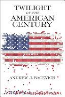Twilight of the American Century
