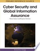 Cyber Security and Global Information Assurance  Threat Analysis and Response Solutions Book