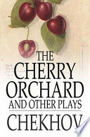 """""""The Cherry Orchard, and Other Plays"""" by Anton Pavlovich Chekhov, Julius West"""