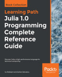 Julia 1 0 Programming Complete Reference Guide