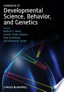Handbook of Developmental Science, Behavior, and Genetics